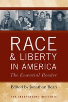 Race and Liberty in America: The Essential Reader by Jonathan Bean