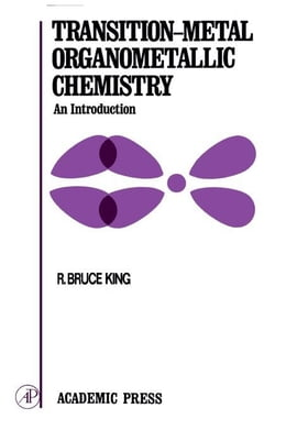 Book Transition-Metal Organometallic Chemistry: An Introduction by King, R. Bruce