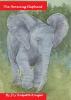 The Hovering Elephant by Joy Bassetti Kruger