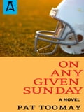 On Any Given Sunday bb6d5faa-1207-4a49-9b6b-3a76f56fb227