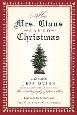 Book How Mrs. Claus Saved Christmas by Jeff Guinn