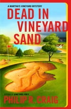 Dead in Vineyard Sand: Martha's Vineyard Mystery #17