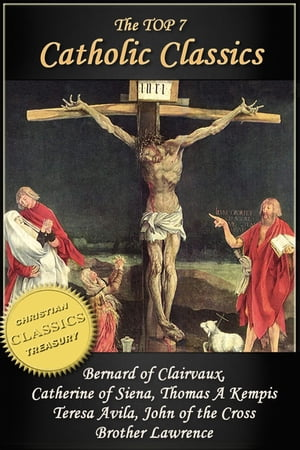 Top 7 Catholic Classics: On Loving God,  The Cloud of Unknowing,  Dialogue of Saint Catherine of Siena,  The Imitation of Christ,  Interior Castle,  Dark N