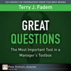 Great Questions: The Most Important Tool in a Manager's Toolbox by Terry J. Fadem