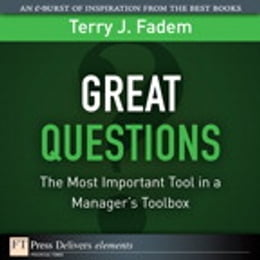 Book Great Questions: The Most Important Tool in a Manager's Toolbox by Terry J. Fadem
