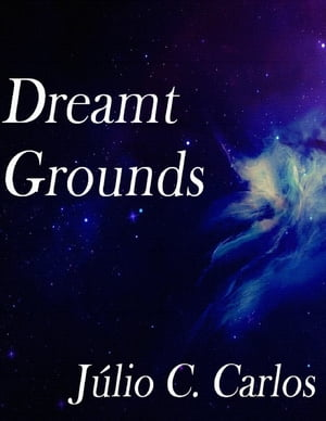 Dreamt Grounds