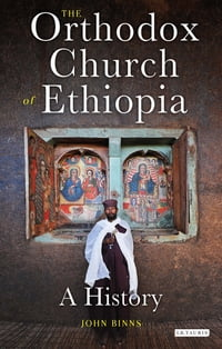 The Orthodox Church of Ethiopia: A History