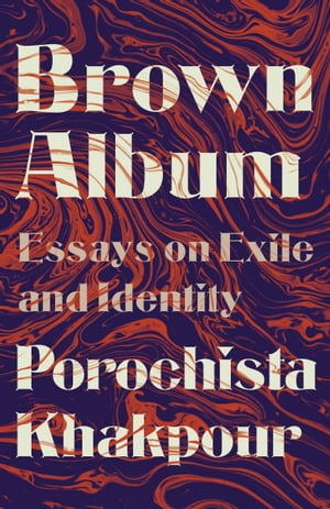 Brown Album: Essays on Exile and Identity