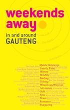 Weekends away in and around Gauteng by Diane Coetzer