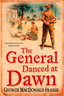 Book The General Danced at Dawn by George MacDonald Fraser