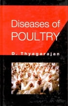 Diseases of Poultry by D. Thyagarajan