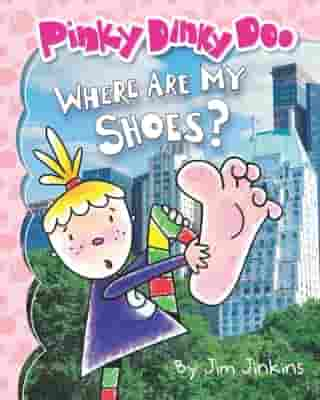 Pinky Dinky Doo: Where Are My Shoes? by Jim Jinkins