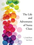 The Life and Adventures of Santa Clau by L. Frank Baum