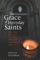 The Grace of Everyday Saints Cover Image