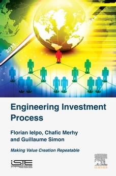 Engineering Investment Process: Making Value Creation Repeatable