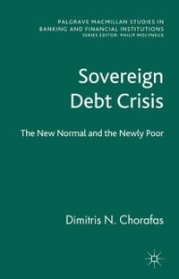 Sovereign Debt Crisis: The New Normal and the Newly Poor