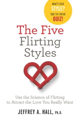 Book The Five Flirting Styles: Use the Science of Flirting to Attract the Love You Really Want by Jeffrey Hall