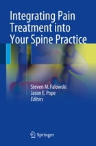 Integrating Pain Treatment into Your Spine Practice by Steven M. Falowski