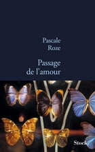 Passage de l'amour by Pascale Roze