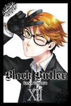Black Butler, Vol. 12 by Yana Toboso