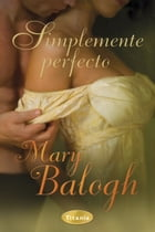 Simplemente perfecto by Mary Balogh