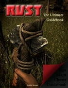 RUST The Ultimate Guidebook by Jennifer Moreau