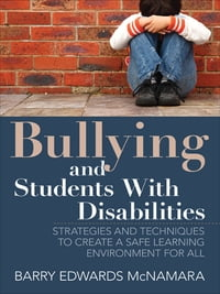 Bullying and Students With Disabilities: Strategies and Techniques to Create a Safe Learning…