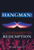 Hangman: A Journey To Redemption