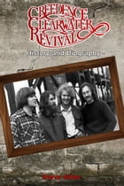 Creedence Clearwater Revival History and Biography by Steve Miller