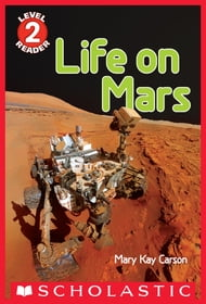 Life on Mars (Scholastic Reader, Level 2)