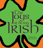 The Joys of Being Irish by Terrance McDevitt