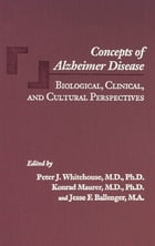 Concepts of Alzheimer Disease: Biological, Clinical, and Cultural Perspectives