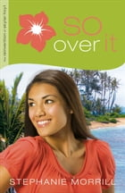 So Over It (The Reinvention of Skylar Hoyt Book #3)