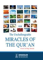 The Unchallengeable Miracles of the Qur'an by Darussalam Publishers