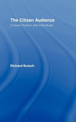 Book The Citizen Audience by Butsch, Richard