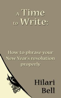 A Time to Write: How to phrase your New Year's resolution properly
