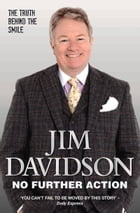 No Further Action: The Darkest Year of My Life by Jim Davidson