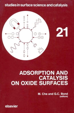 Book Adsorption and Catalysis on Oxide Surfaces by Che, M.