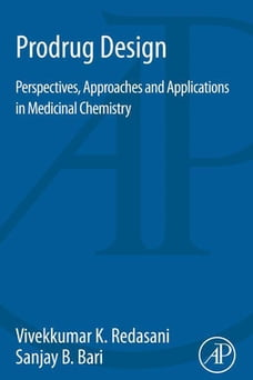 Prodrug Design: Perspectives, Approaches and Applications in Medicinal Chemistry