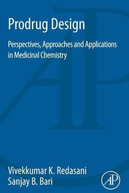 Book Prodrug Design: Perspectives, Approaches and Applications in Medicinal Chemistry by Vivekkumar K Redasani
