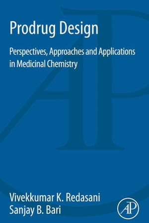 Prodrug Design Perspectives,  Approaches and Applications in Medicinal Chemistry