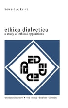 Ethica Dialectica: A Study of Ethical Oppositions