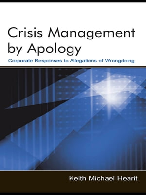 Crisis Management By Apology Corporate Response to Allegations of Wrongdoing