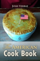 The American Cook Book by Josh Verbae