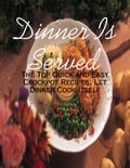 Dinner Is Served - The Top Quick and Easy Crockpot Recipes, Let Dinner Cook Itself 5389dc11-b1be-4305-8bf1-fc211dd88dc1