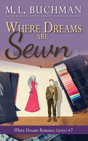 Where Dreams Are Sewn: a Pike Place Market Seattle romance by M. L. Buchman