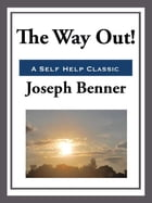The Way Out! by Joseph Benner