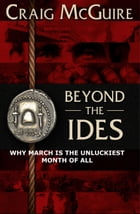 Beyond the IDES: Why March Is The Unluckiest Month Of All by Craig McGuire