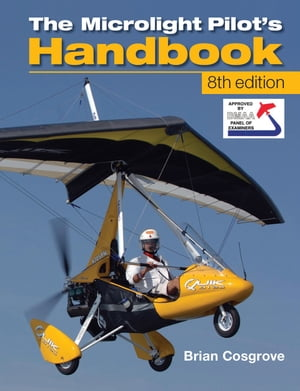 Microlight Pilot's Handbook - 8th Edition