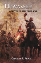 Hiwassee: A Novel of the Civil War by Charles F. Price